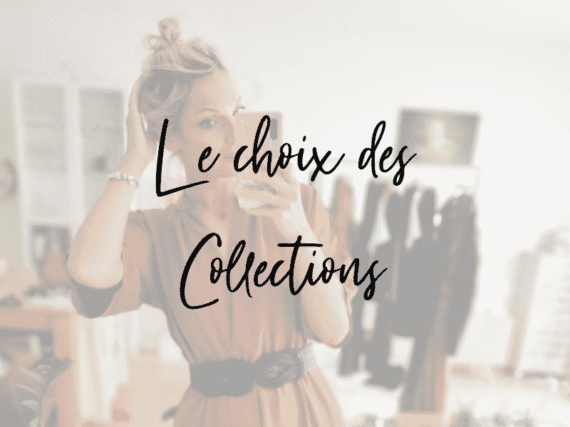 le-choix-des-collections